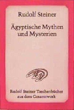 Ägyptische Mythen und Mysterien - Steiner, Rudolf