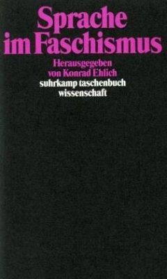 Sprache im Faschismus - Ehlich, Konrad (Hrsg.)
