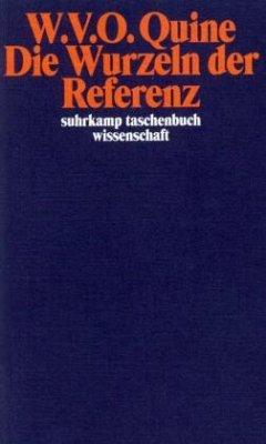 Die Wurzeln der Referenz - Quine, Willard van Orman