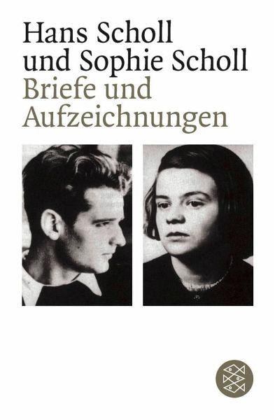 Briefe Von Sophie Scholl : Briefe und aufzeichnungen von hans scholl sophie
