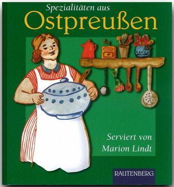 Ostpreußische Küche Spezialitäten Aus Der Region | Spezialitaten Aus Ostpreussen Von Marion Lindt Buch Buecher De