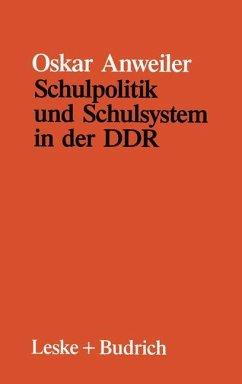 Schulpolitik und Schulsystem in der DDR - Anweiler, Oskar