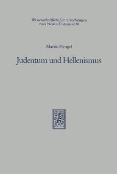 Judentum und Hellenismus - Hengel, Martin