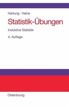 Statistik-Übungen. Induktive Statistik - Hartung, Joachim; Heine, Barbara