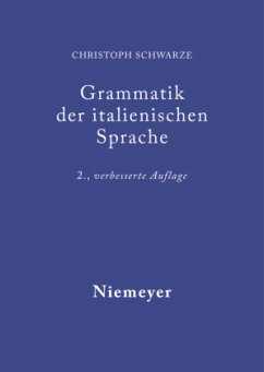 Grammatik der italienischen Sprache - Schwarze, Christoph