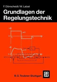 Grundlagen der Regelungstechnik - Dörrscheidt, Frank; Latzel, Wolfgang