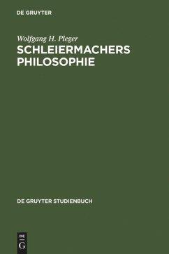 Schleiermachers Philosophie - Pleger, Wolfgang H.