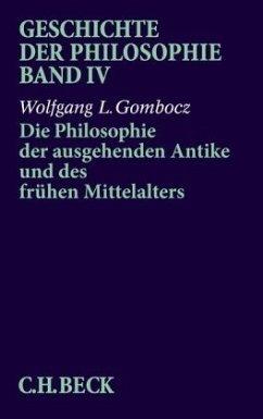 Die Philosophie der ausgehenden Antike und des frühen Mittelalters - Gombocz, Wolfgang L.