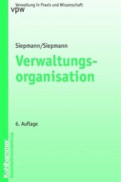 Verwaltungsorganisation - Siepmann, Heinrich; Siepmann, Ursula