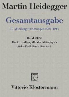 Gesamtausgabe Abt. 2 Vorlesungen Bd. 29/30. Die Grundbegriffe der Metaphysik - Heidegger, Martin