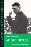 Adolf Hitler. Eine politische Biographie