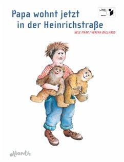 Papa wohnt jetzt in der Heinrichstraße - Maar, Nele; Ballhaus, Verena