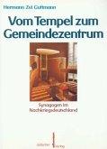 Vom Tempel zum Gemeindezentrum. Synagogen im Nachkriegsdeutschland