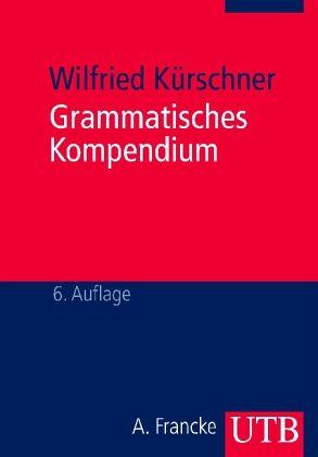 Grammatisches Kompendium - Kürschner, Wilfried