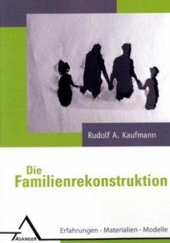 Die Familienrekonstruktion - Kaufmann, Rudolf A.