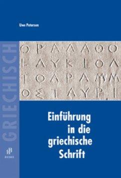 Einführung in die griechische Schrift - Petersen, Uwe