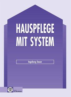Hauspflege mit System - Sauer, Ingeborg; Stäblein, Magdalena