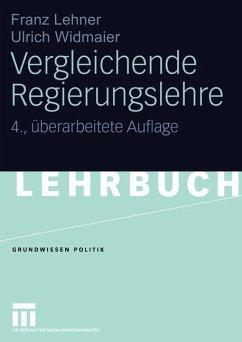 Vergleichende Regierungslehre - Lehner, Franz; Widmaier, Ulrich