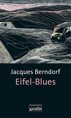 Eifel-Blues / Siggi Baumeister Bd.1 - Berndorf, Jacques