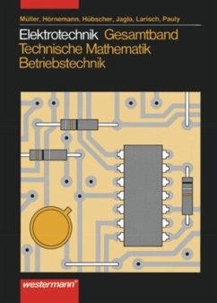 Gesamtband, Technische Mathematik, Betriebstechnik / Elektrotechnik