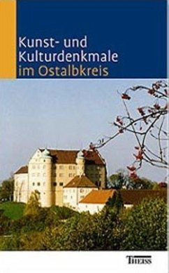 Kunst- und Kulturdenkmale im Ostalbkreis - Theiss, Konrad A.