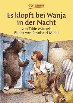 Es klopft bei Wanja in der Nacht - Michels, Tilde; Michl, Reinhard