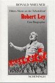 Robert Ley. Hitlers Mann an der