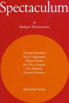 Spectaculum. Sechs moderne Theaterstücke - Bernhard, Thomas; Companéez, Nina; Dorst, Tankred; Enquist, Per Olov; Rohmer, Eric; Salvatore, Gaston
