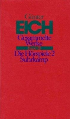 Gesammelte Werke 3. Die Hörspiele 2 - Eich, Günter