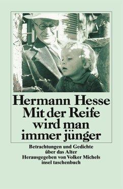 Mit der Reife wird man immer jünger - Hesse, Hermann