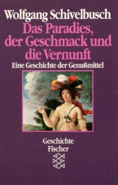 Das Paradies, der Geschmack und die Vernunft - Schivelbusch, Wolfgang