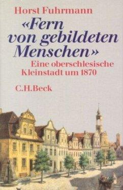Fern von gebildeten Menschen - Fuhrmann, Horst