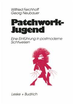 Patchwork-Jugend - Ferchhoff, Wilfried; Neubauer, Georg