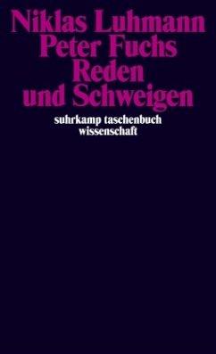 Reden und Schweigen - Luhmann, Niklas; Fuchs, Peter