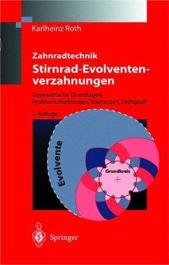Zahnradtechnik. Stirnrad-Evolventenverzahnungen - Roth, Karl-Heinz