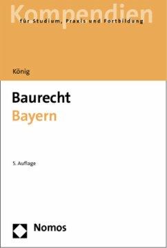Baurecht Bayern - König, Helmut
