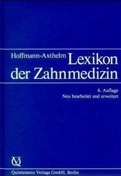 Lexikon der Zahnmedizin - Hoffmann-Axthelm, Walter