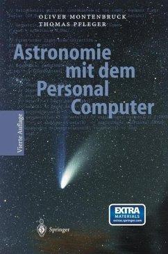 Astronomie mit dem Personal Computer - Montenbruck, Oliver; Pfleger, Thomas