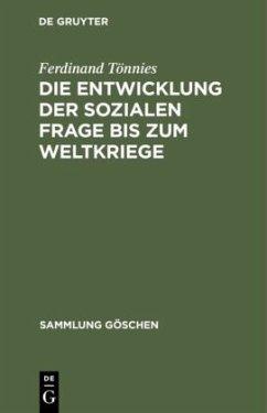 Die Entwicklung der sozialen Frage bis zum Weltkriege - Tönnies, Ferdinand