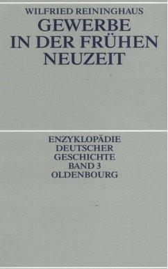 Gewerbe in der Frühen Neuzeit - Reininghaus, Wilfried