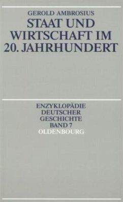 Staat und Wirtschaft im 20. Jahrhundert - Ambrosius, Gerold
