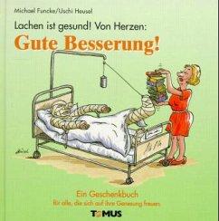 Lachen ist gesund! Von Herzen Gute Besserung! - Funcke, Michael; Brecheis, Karl-Heinz