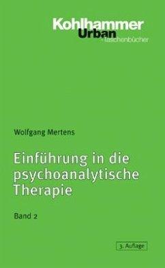 Einführung in die psychoanalytische Therapie 2 - Mertens, Wolfgang