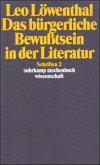 Schriften II. Das bürgerliche Bewußtsein in der Literatur