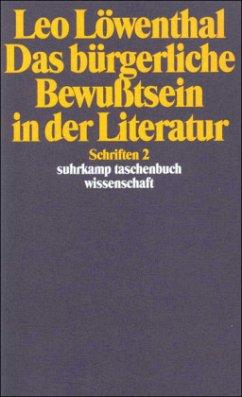 Schriften II. Das bürgerliche Bewußtsein in der Literatur - Löwenthal, Leo