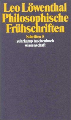 Schriften V. Philosophische Frühschriften - Löwenthal, Leo