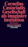 Gesellschaft als imaginäre Institution