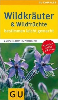Kräuter und Wildfrüchte - Pahlow, Mannfried