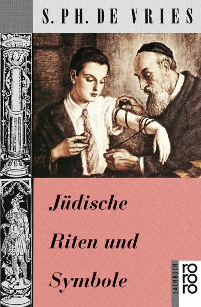 Jüdische Riten und Symbole von S. Ph. De Vries ...