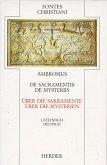 De sacramentis / De mysteriis. Über die Sakramente / Über die Mysterien